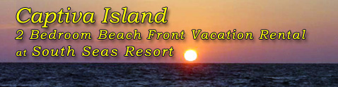 Captiva Island Two Bedroom Beach Front Vacation Rentals at South Seas Resort