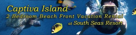 Captiva Island 1 and 2 Bedroom Beach Front Vacation Rentals at South Seas Resort